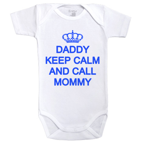 Daddy keep calm and call mommy