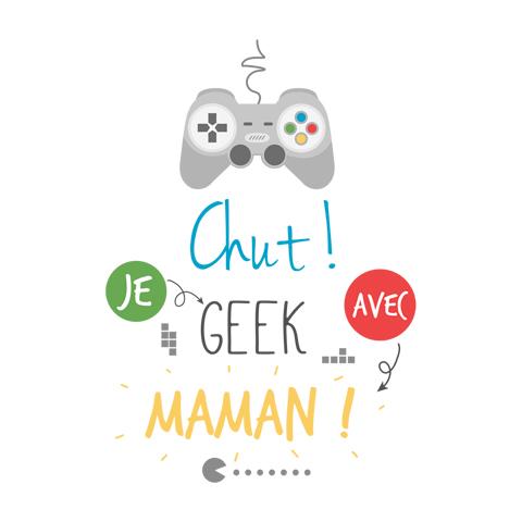 Chut je geek avec maman