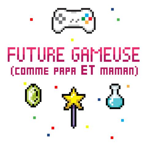Future gameuse comme papa et maman