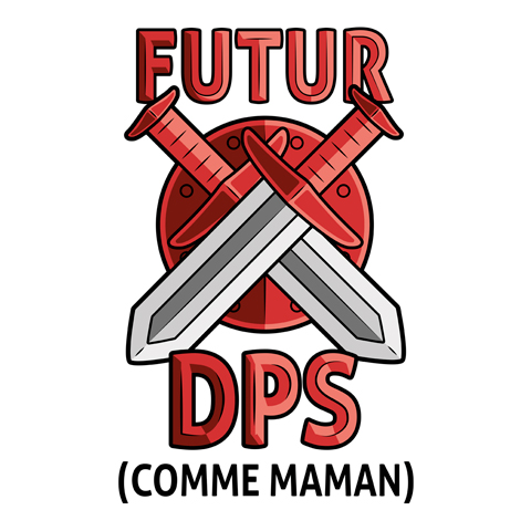 Futur DPS comme maman (version garçon)