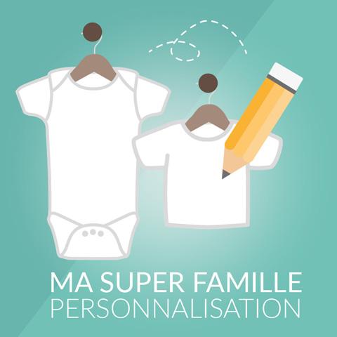 Je personnalise Ma Super Famille - T-shirt et body